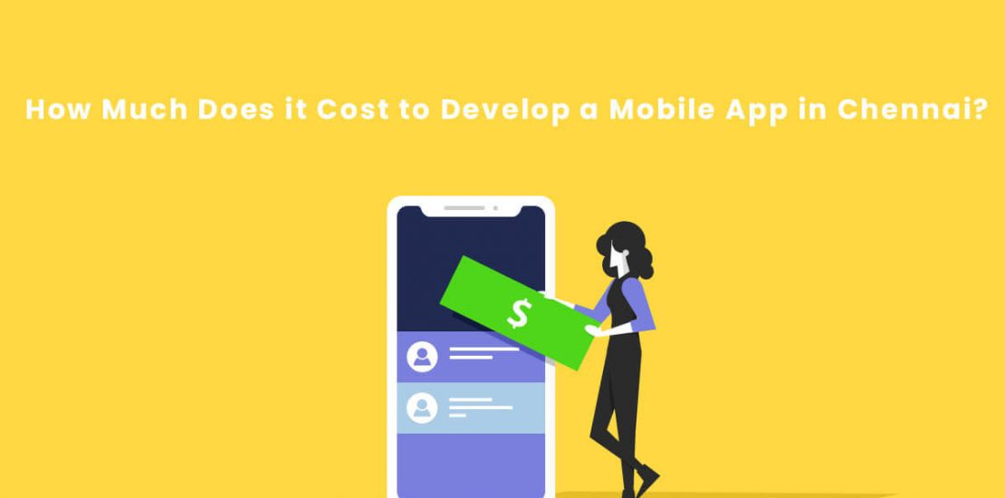 How Much Does Mobile App Development Cost in Chennai?