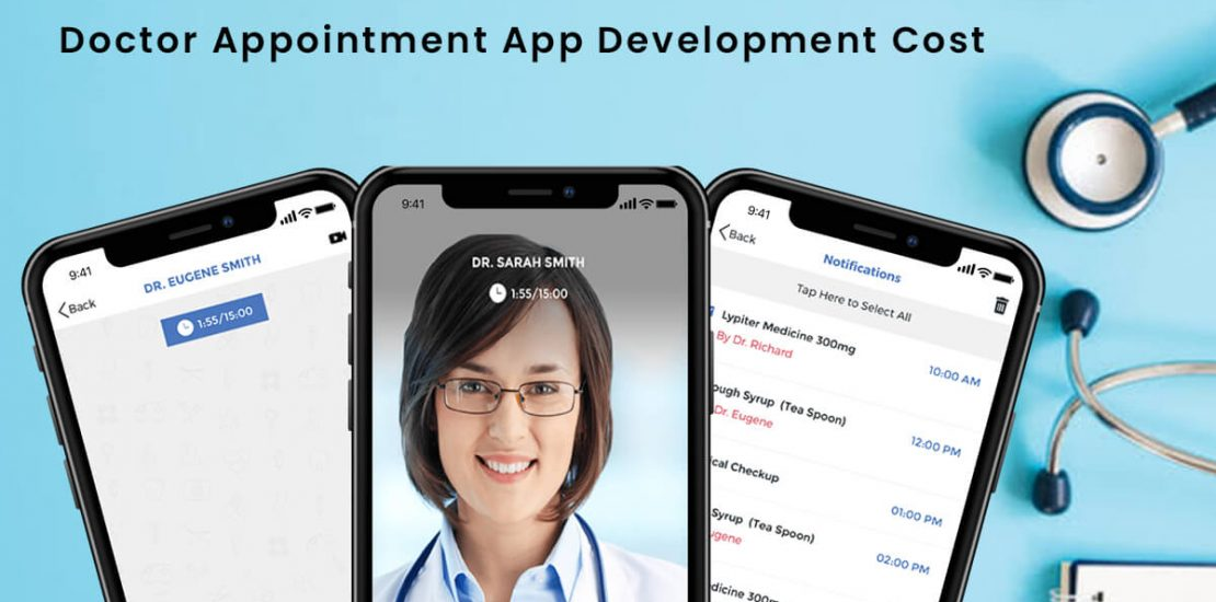 How Much Does It Cost To Develop A Doctor Appointment App?