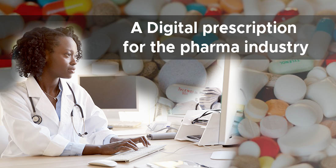 a digital prescription for the pharma industry