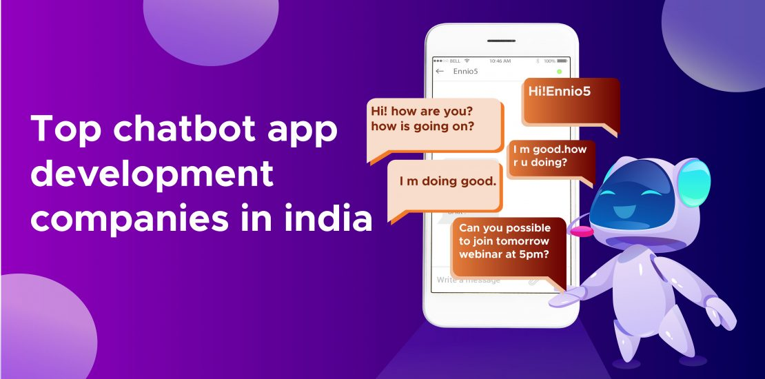 top chatbot app development companies in india