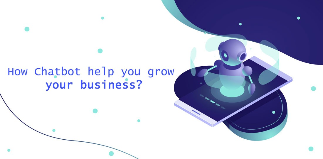 How Chatbot Help You Grow your Business?