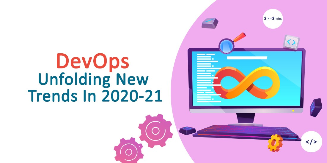 DevOps unfolding new trends in 2020-21