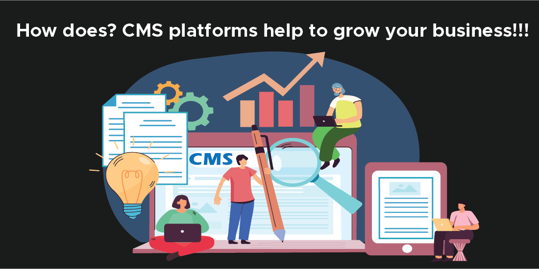 How does CMS platforms help to grow your business