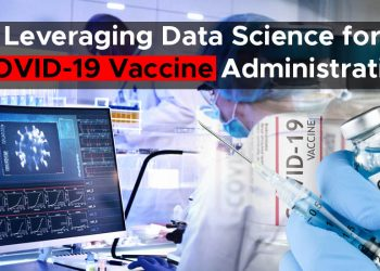Leveraging Data Science for covid-19 vaccine administration