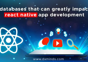 Local databases that can greatly impact your react native app development_1