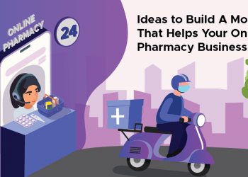 Ideas to Build A Mobile App That Helps Your Online Pharmacy Business