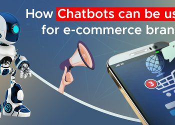 How Chatbots can be useful for e-commerce brands