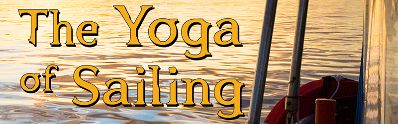 Book One: The Yoga of Sailing