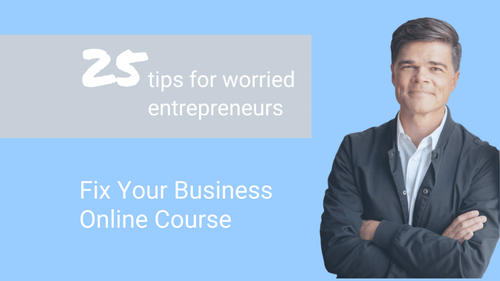 Fix Your Business - 25 Tips for Worried Entrepreneurs