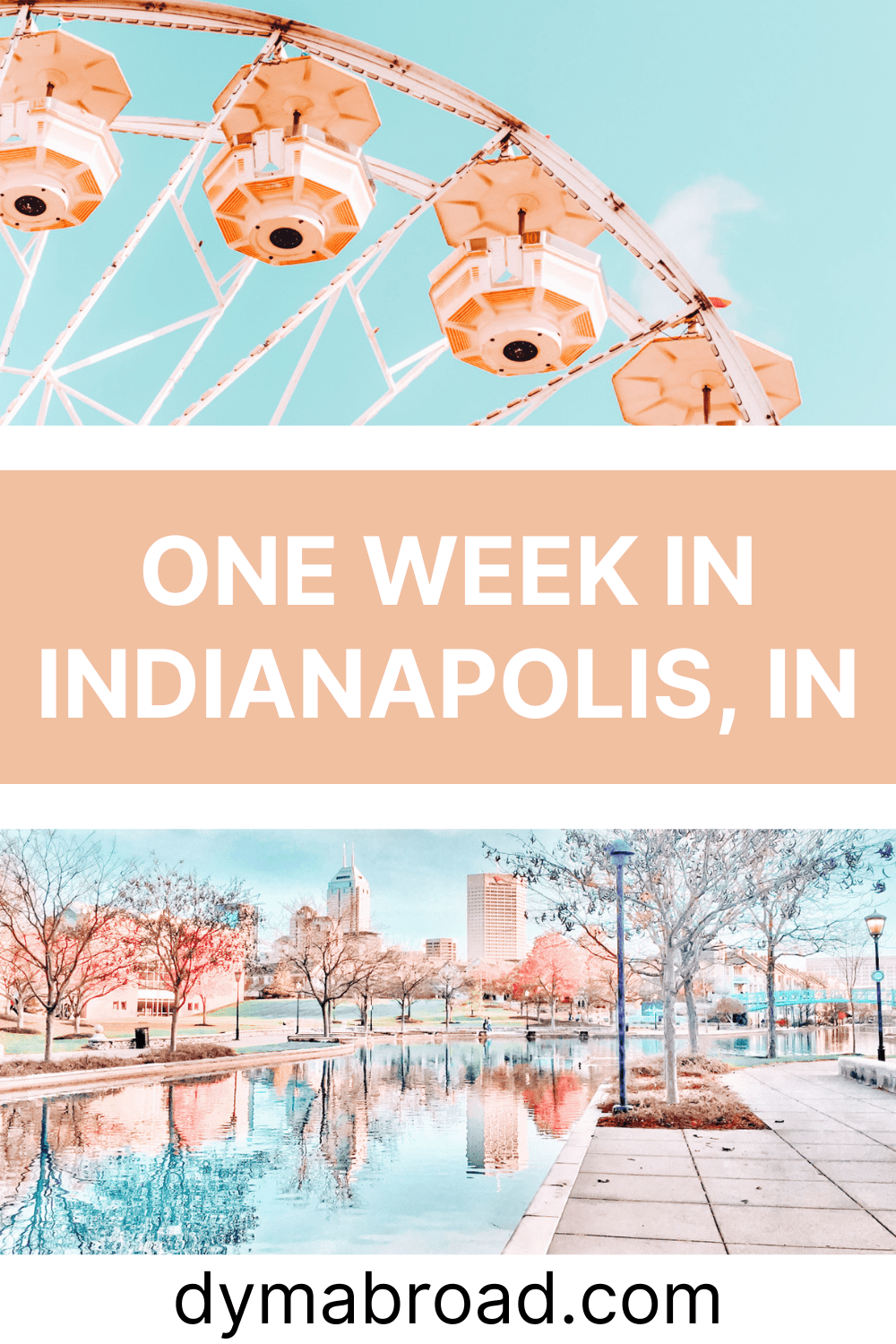 One week in Indianapolis second Pinterest image