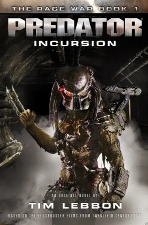 PREDATOR INCURSION – The RAGE WAR Book 1