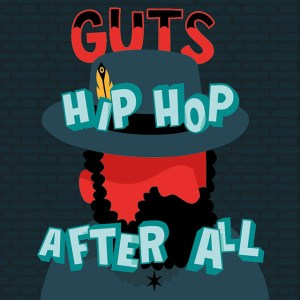 guts-hip-hop-after-all