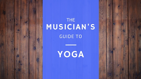 The Musician's Guide to Yoga