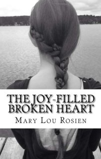 The Joy-Filled Broken Heart by Mary Lou Rosien