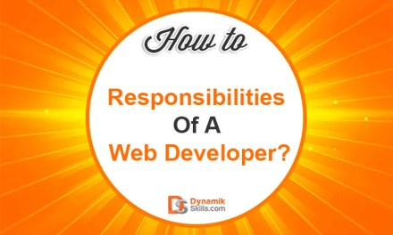 How are Responsibilities Of A Web Developer?