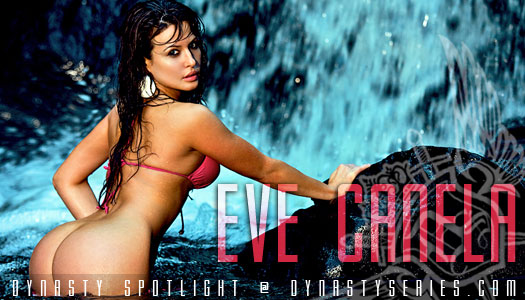 Dynasty Series Spotlight: Eve Canela