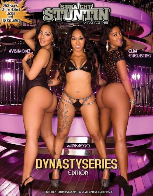 Wankaego, Ayisha Diaz, and Elba Everlasting on the cover of DynastySeries Straight Stuntin Issue