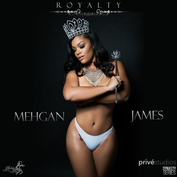 Mehgan James @mehganjames: Royalty - Prive Studios and Model Modele
