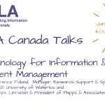 SLACanada: Technology for Information & Content Management:  Jan 21 @ 4pm ET