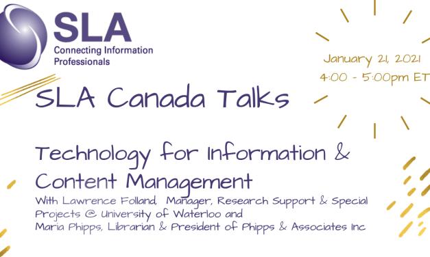 SLACanada: Technology for Information & Content Management:  Jan 21 @ 4pm ET