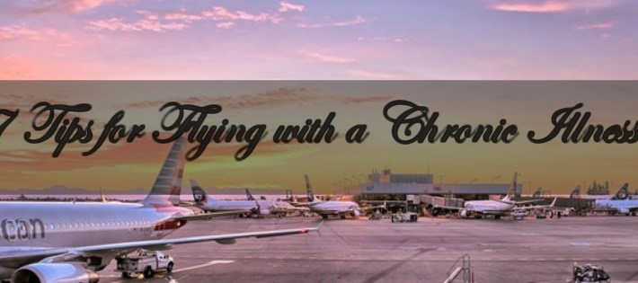 7 tips for flying with a chronic illness