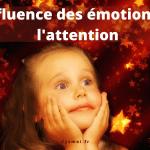 L'influence des émotions sur l'attention