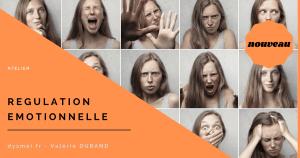 Atelier Régulation émotionnelle