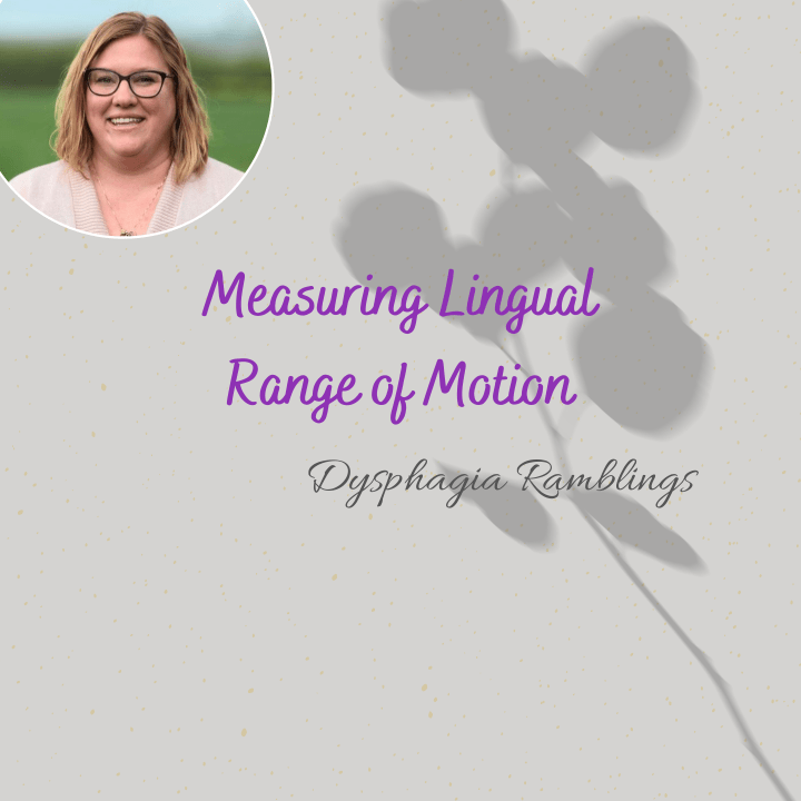 Measuring Lingual Range of Motion