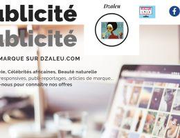 Annoncer sur DZALEU.com : Styles de vie, Célébrités Afro et Beauté naturelle
