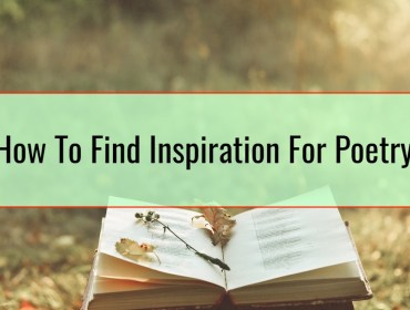 How To Find Inspiration For Poetry