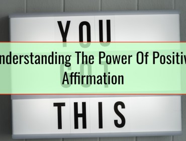 Understanding The Power Of Positive Affirmation