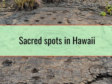 Sacred spots in Hawaii