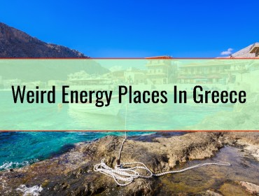 Weird Energy Places In Greece