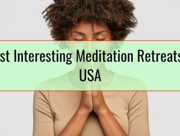 Most Interesting Meditation Retreats In USA