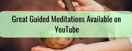 Great Guided Meditations Available on YouTube