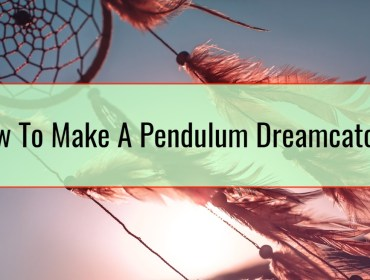 How To Make A Pendulum Dreamcatcher