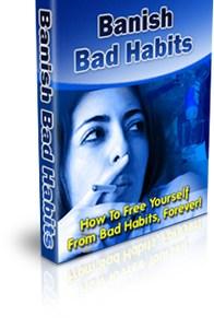 banish bad habits