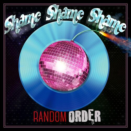 Random Order – Shame Shame Shame