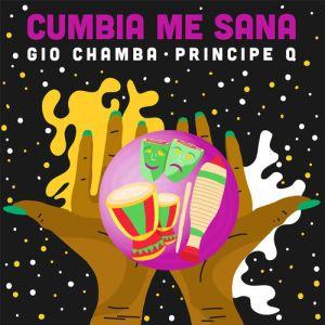 Gio Chamba, Principe Q - Cumbia Me Sana (Single 2020)
