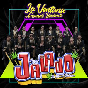 Grupo Jalado - La Ventana Amaneció Lloviendo (Single 2020)