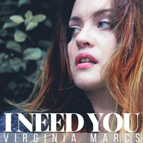 Virginia Marcs – I Need You