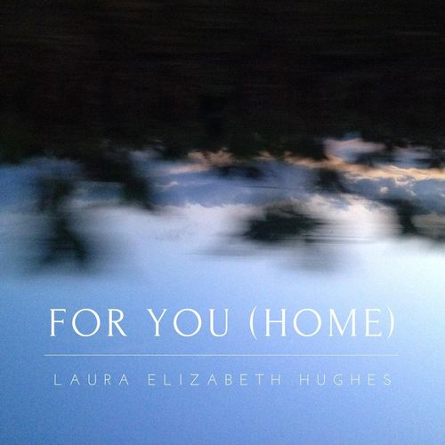 Laura Elizabeth Hughes – For You