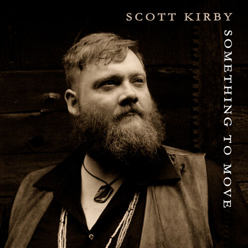 Scott Kirby – Something to Move
