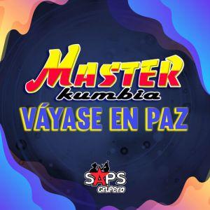 Master Kumbia - Váyase en Paz (Single 2020)