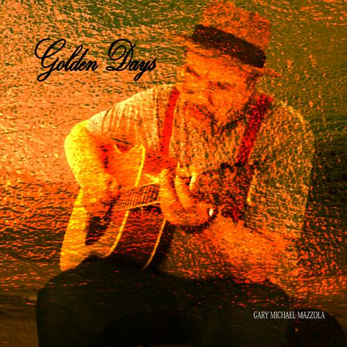 Gary Michael Mazzola – Golden Days