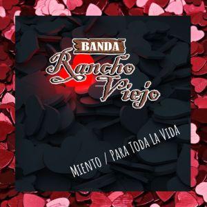 Banda Rancho Viejo - Miento / Para Toda La Vida (Remastered) (Singles 2020)