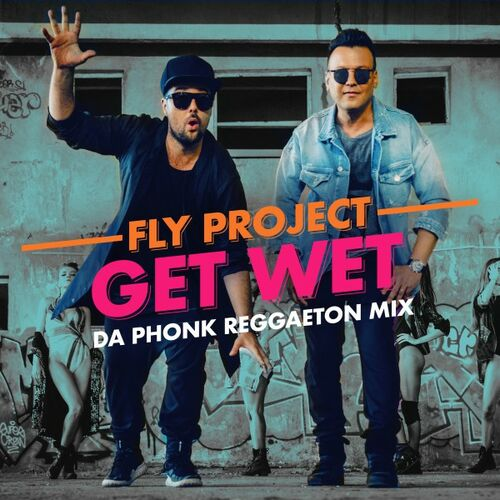 Fly Project – Get Wet