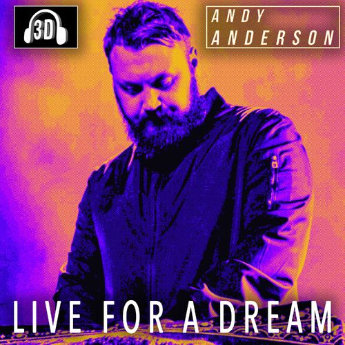 Andy Anderson – Live for a Dream