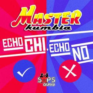 Master Kumbia - Echo Chi, Echo No (Single 2020)