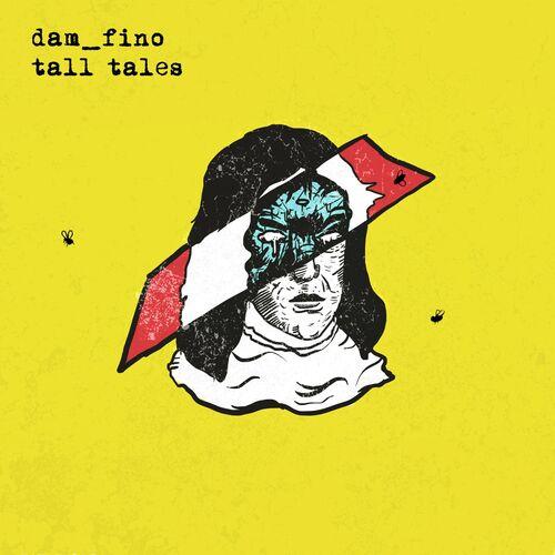 Dam_Fino – Tall Tales